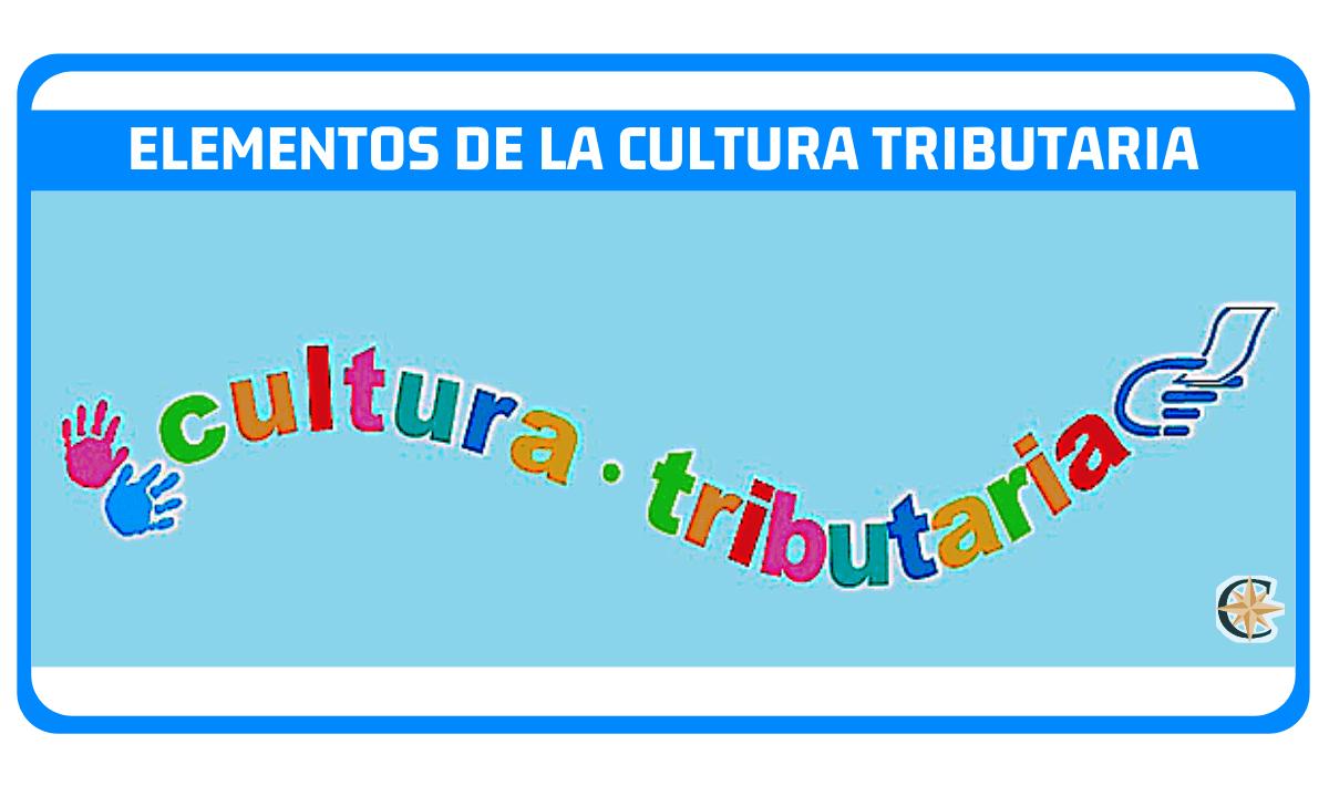 elementos de la cultura tributaria