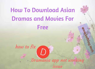 How To Download Asian Dramas And Movies on your smartphone or PC and how to fix the issue of dramania app not working on android