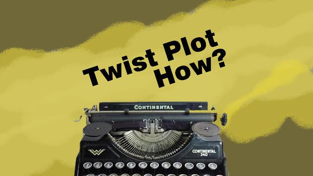 Cara Menulis Plot Twist