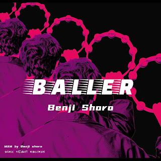 [Music] Benji Shoro - Baller
