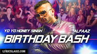 BIRTHDAY BASH LYRICS YO YO HONEY SINGH ALFAAZ