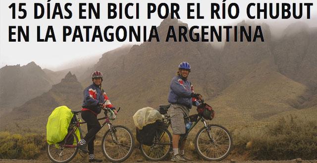 Un viaje en Mountainbike por el Rio Chubut - Patagonia Argentina