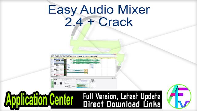 Easy Audio Mixer 2.4 + Crack