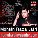 https://aliwalayazadar.blogspot.com/2020/08/mohsin-raza-jafri-nohay-2021.html