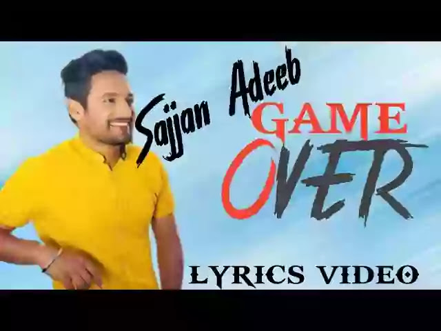 Game Over Lyrics - Sajjan Adeeb | Deep Sandhu