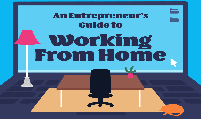 An Entrepreneur's Guide To Working From Home #infographic
