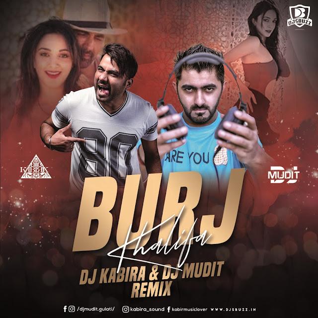 BURZ KHALIFA (REMIX) – DJ KABIRA X DJ MUDIT
