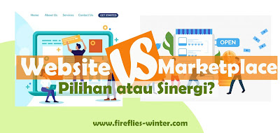website vs marketplace pilihan atau sinergi?