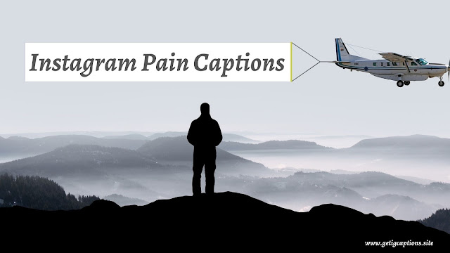 Pain Captions,Instagram Pain Captions,Pain Captions For Instagram