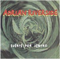 ADRIÁN RIVERSIDE - Fuerte por dentro (2002)