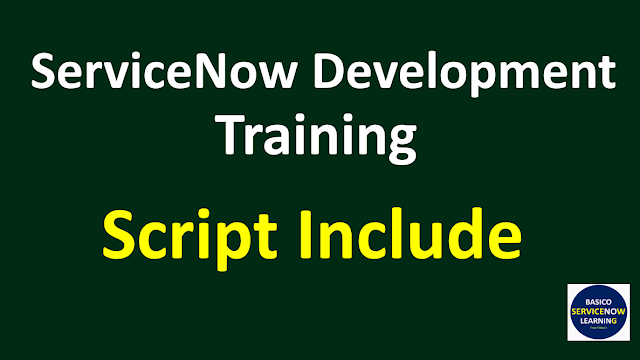 script include servicenow,servicenow script include,script include in servicenow,servicenow script inlcude with example
