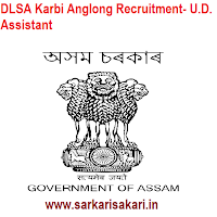 DLSA Karbi Anglong Recruitment 2020- U.D. Assistant