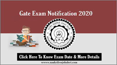 GATE Exam Notification 2020 Graduate Aptitude Test in Engineering, gate exam notification 2020, gate recruitment, indian institute of technology