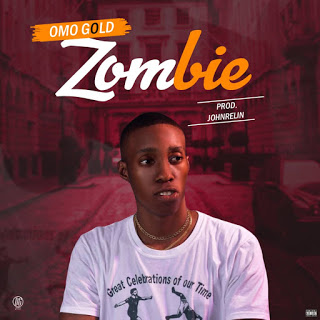 Music : OMO GOLD - ZOMBIE