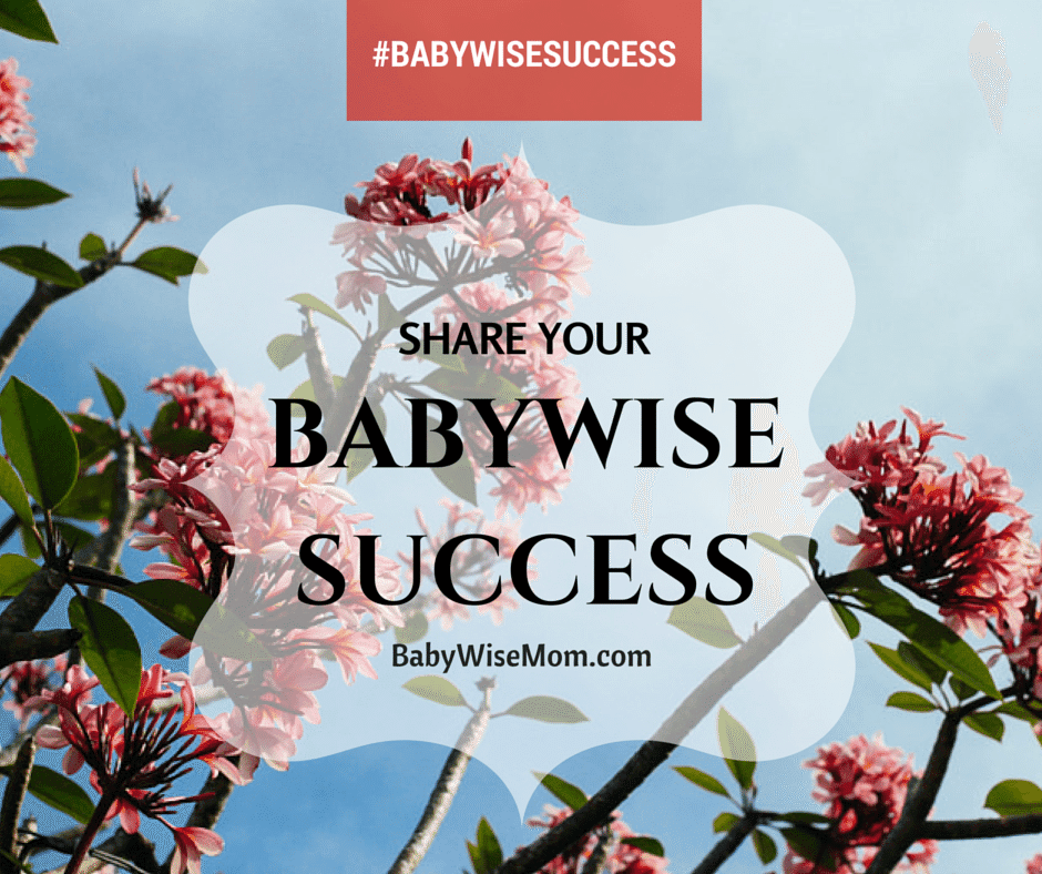 Share Babywise success stories so we can all hear about how it works for you!