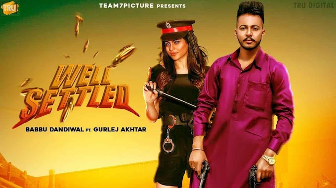 WELL SETTLED LYRICS - GURLEZ AKHTAR & BABBU DANDIWAL