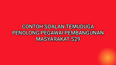 Contoh Soalan Temuduga Penolong Pegawai Pembangunan Masyarakat S29