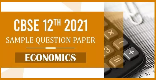 CBSE 12th 2021 Economics Sample Paper with Solution PDF Download