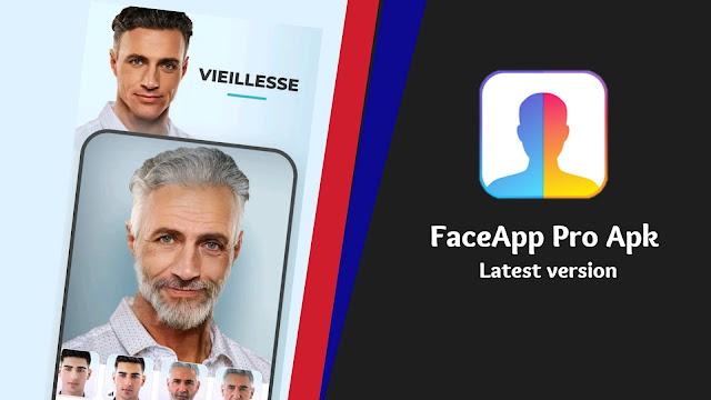 تحميل FaceApp Pro Apk أخر إصدار | أفضل برنامج تغيير الوجه للأندرويد