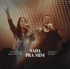 Nada Pra Mim - Thaiane Seghetto e Isaias Saad