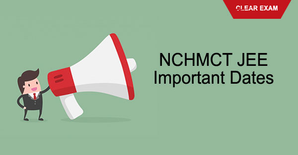 NCHM JEE 2018 Important Dates