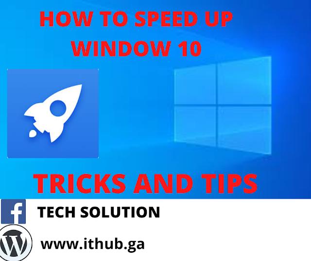 Speed Up Window 10 How to Speed Up Window 10