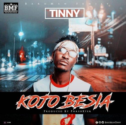 [Music Download] Tinny – Kojo Besia (Prod by Phredexter)