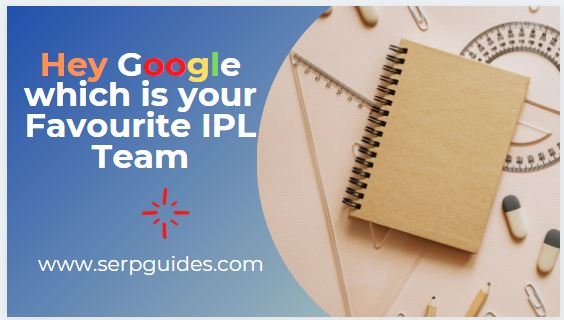 Hey Google which is your favourite IPL team
