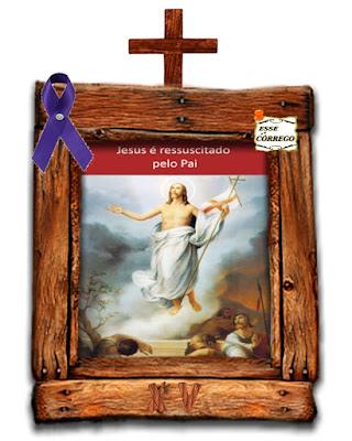 Caminho da Cruz - Jesus ressucita dos mortos