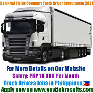 BN NGAI PH Inc Company Truck Driver Recruitment 2021-22