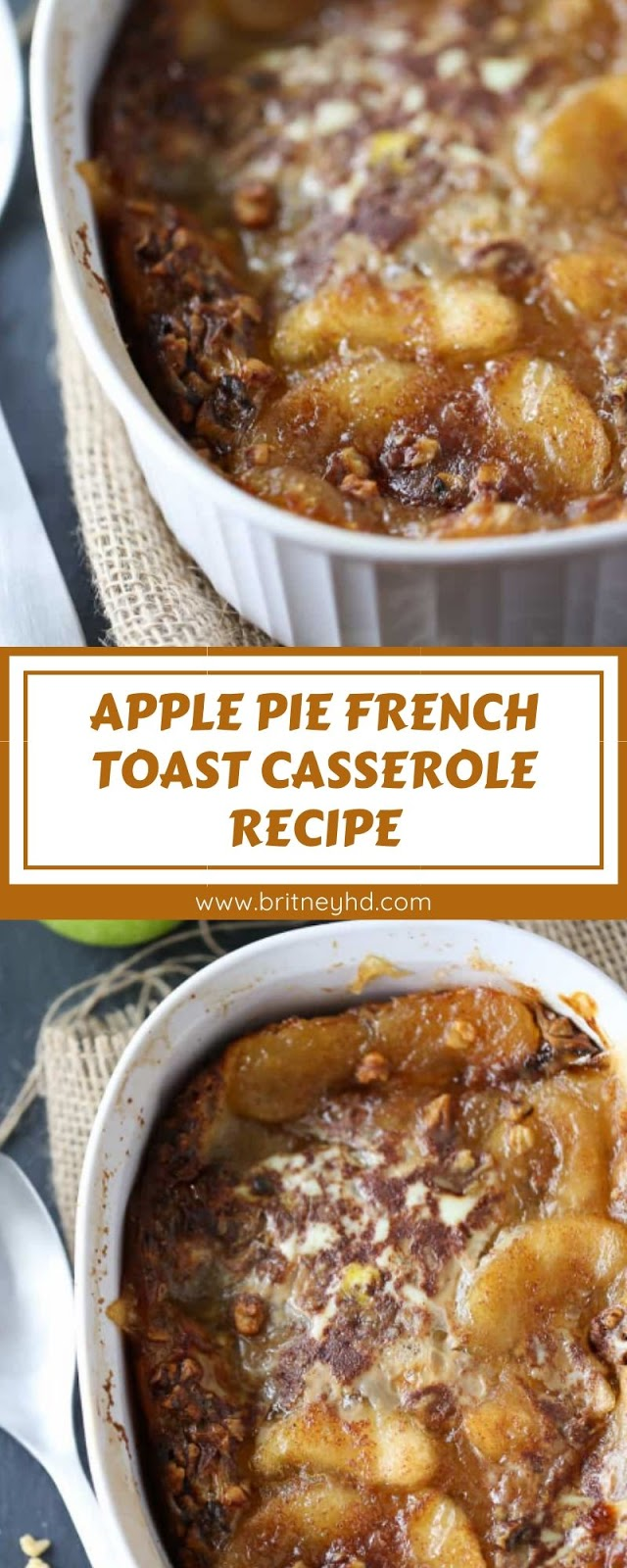 APPLE PIE FRENCH TOAST CASSEROLE RECIPE