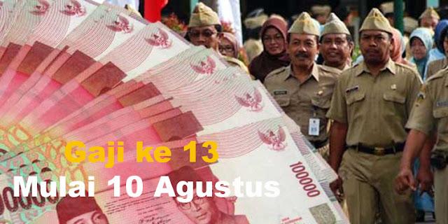 Gaji ke 13 PNS, TNI, Polri dan Pensiun Mulai Cair 10 Agustus, Cek Besarannya