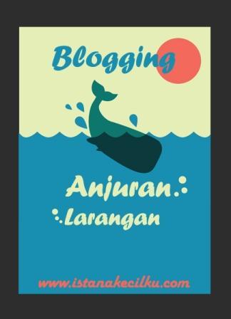 Beberapa Anjuran dan Larangan Dalam Dunia Blogging