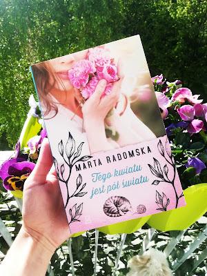 """#9 Marta Radomska """"Tego kwiatu jest pół światu"""""""