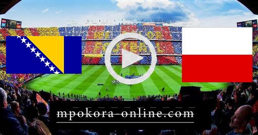 نتيجة مباراة البوسنة والهرسك وبولندا بث مباشر كورة اون لاين 07-09-2020 دوري الأمم الأوروبية