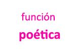 La función poética, una de las funciones del lenguaje
