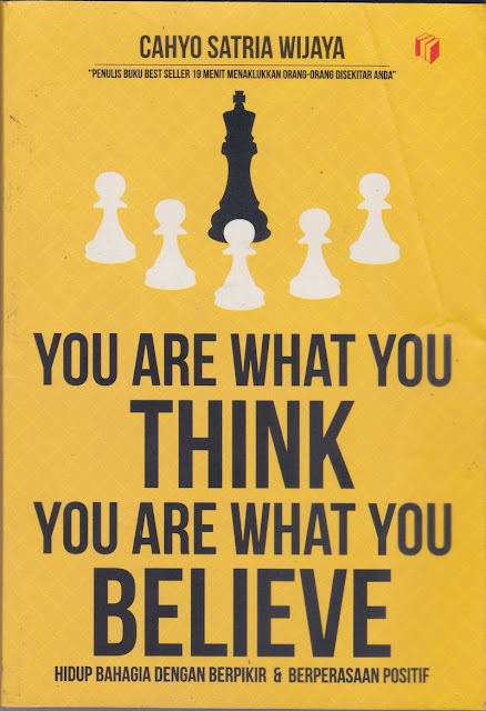 Books : You Are What You Think You Are What You Believe - Cahyo Satria Wijaya