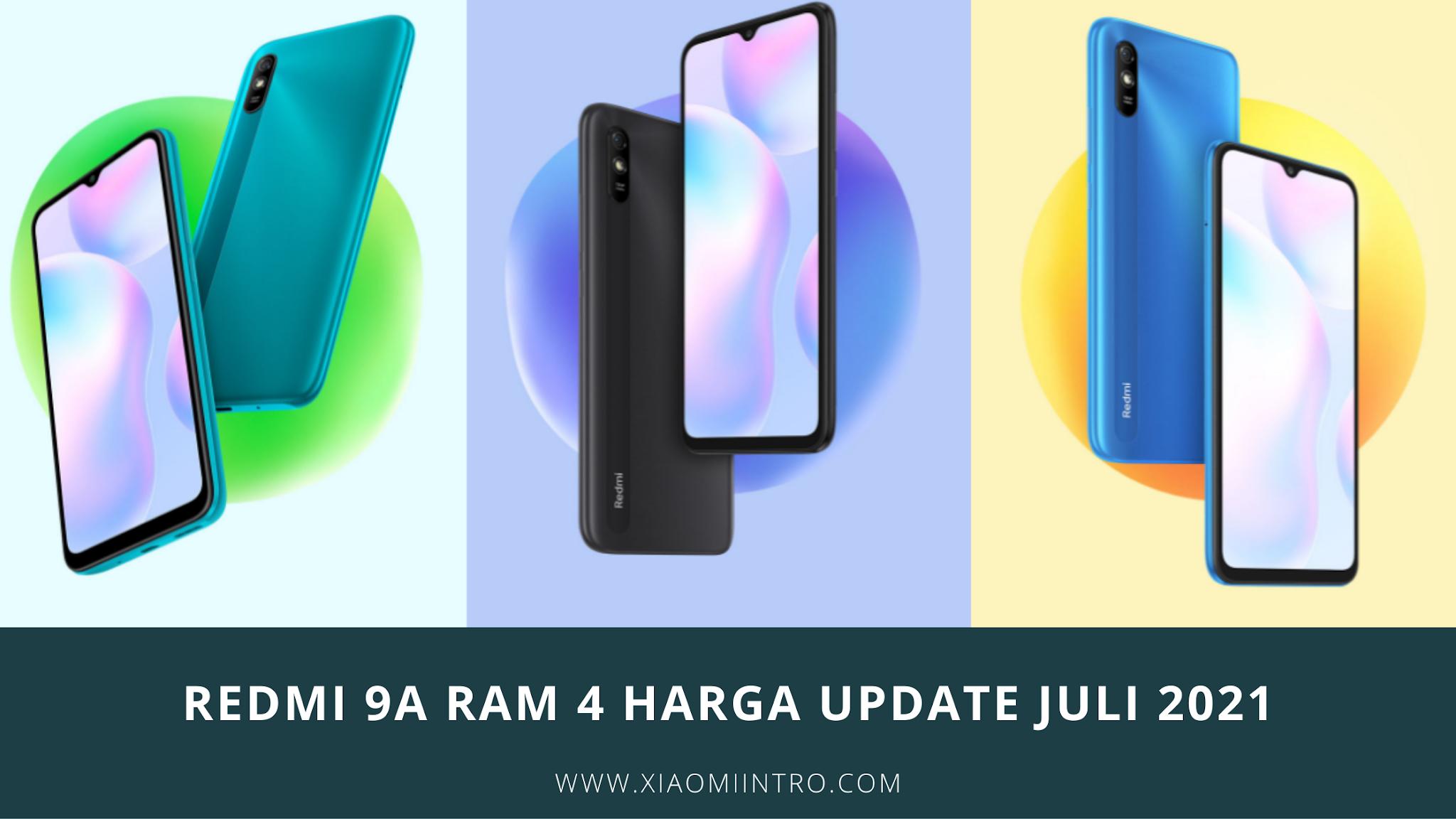 Redmi 9A Ram 4 Harga Update Juli 2021