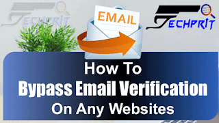 how to bypass email verification techprit
