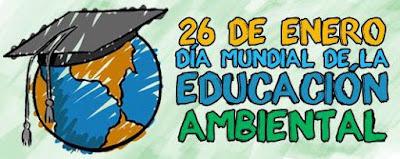 26 de enero dia mundial de la educacion ambiental