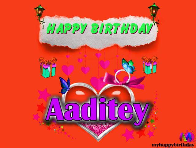 Happy Birthday Aaditey - Happy Birthday To You