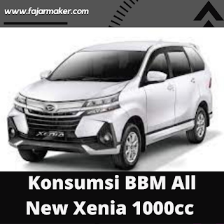 Konsumsi BBM All New Xenia 1000cc