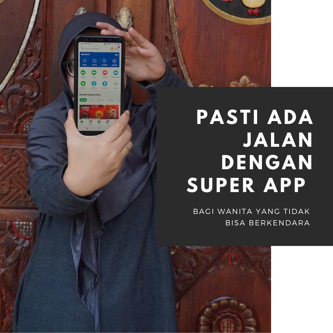 pasti ada jalan, super app, #pastiadajalan, gojek