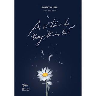 Ai Sẽ Đến Dự Tang Lễ Của Tôi? ebook PDF EPUB AWZ3 PRC MOBI
