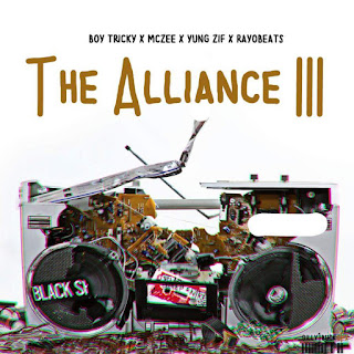 [feature]Boy Tricky x McZee x Yung Zif x Rayobeats - The Alliance III (2016)