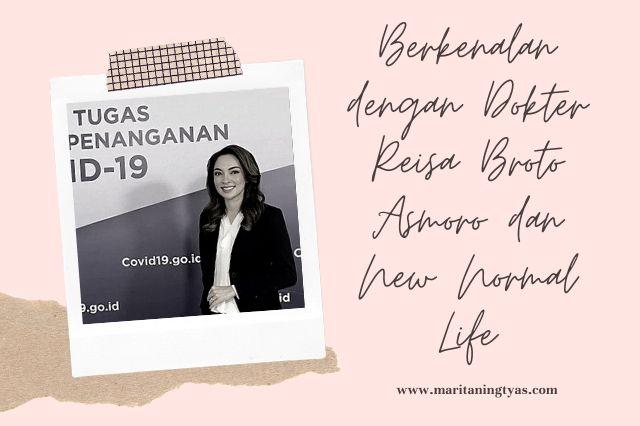 Berkenalan dengan Dokter Reisa Broto Asmoro dan New Normal Life