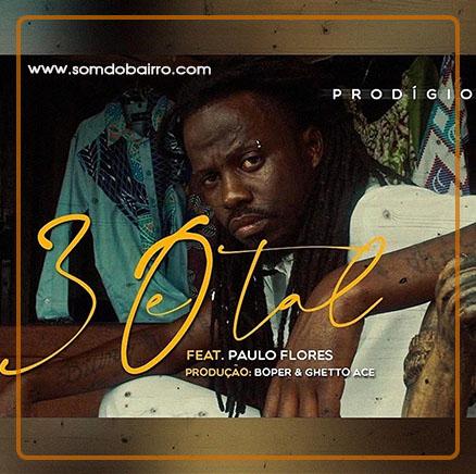 Prodígio - 30 e Tal (Feat. Paulo Flores) Baixar mp3