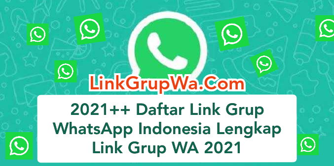 2021 Daftar Link Grup Whatsapp Indonesia 2021