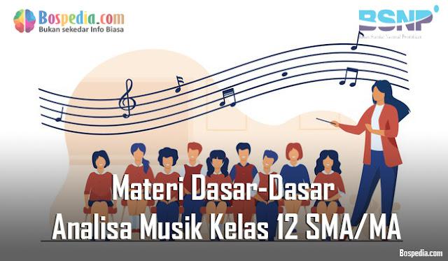Materi Dasar-Dasar Analisa Musik Kelas 12 SMA/MA