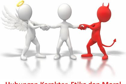 Hubungan Karakter, Etika dan Moral